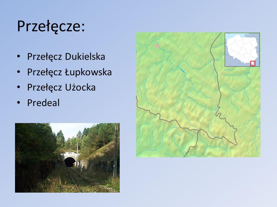 Przełęcze: Przełęcz Dukielska Przełęcz Łupkowska Przełęcz Użocka
