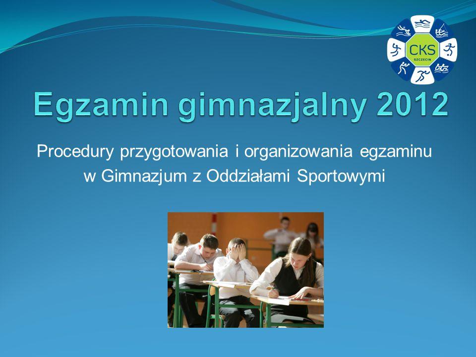 Egzamin gimnazjalny 2012 Procedury przygotowania i organizowania egzaminu.