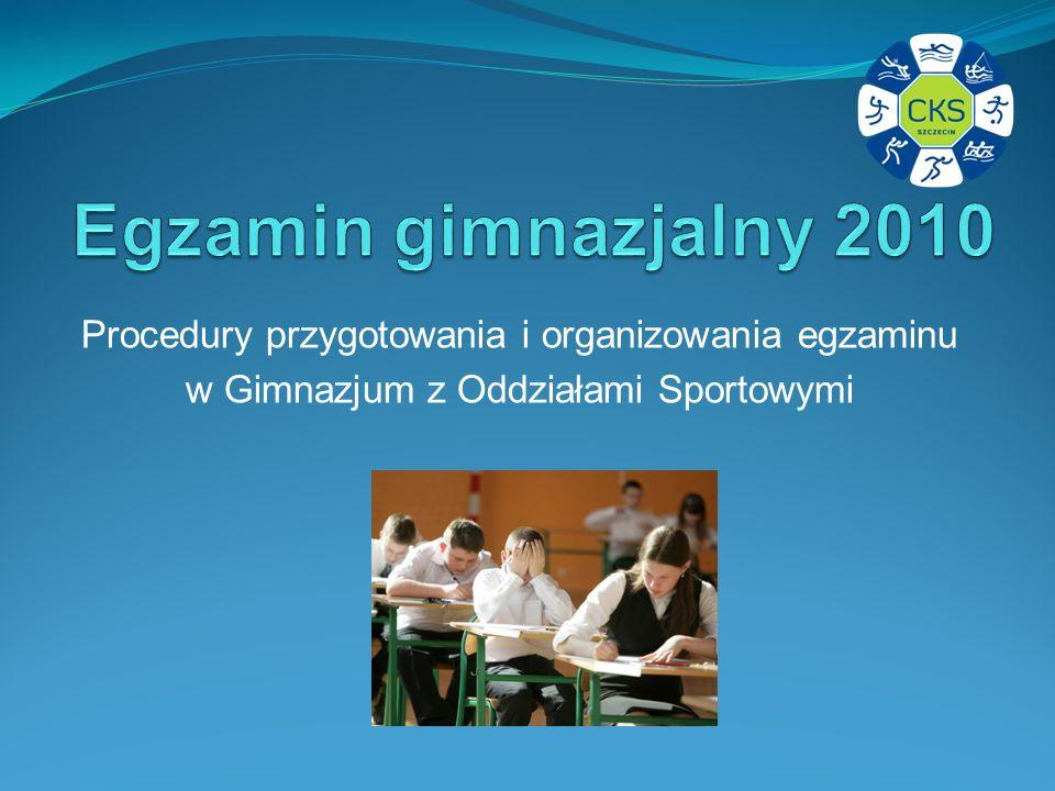 Egzamin gimnazjalny 2010 Procedury przygotowania i organizowania egzaminu.