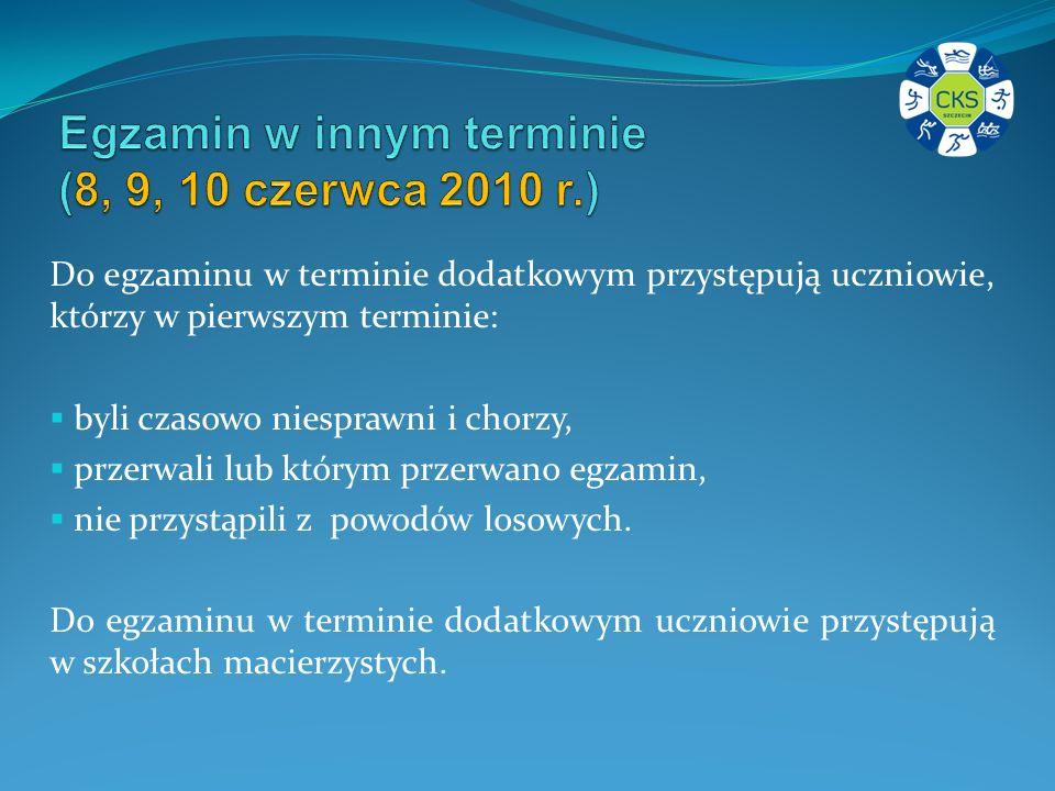 Egzamin w innym terminie (8, 9, 10 czerwca 2010 r.)
