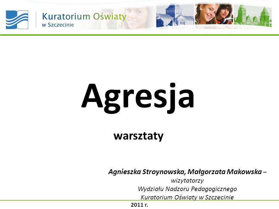 Agresja warsztaty. Agnieszka Stroynowska, Małgorzata Makowska – wizytatorzy. Wydziału Nadzoru Pedagogicznego.