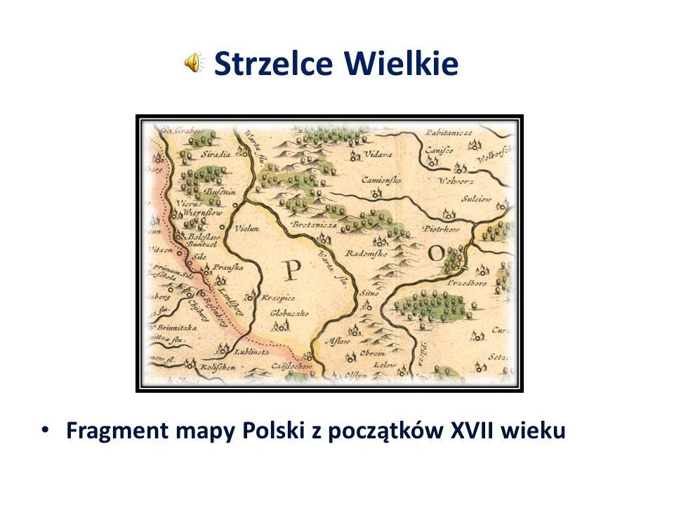 Strzelce Wielkie Fragment mapy Polski z początków XVII wieku