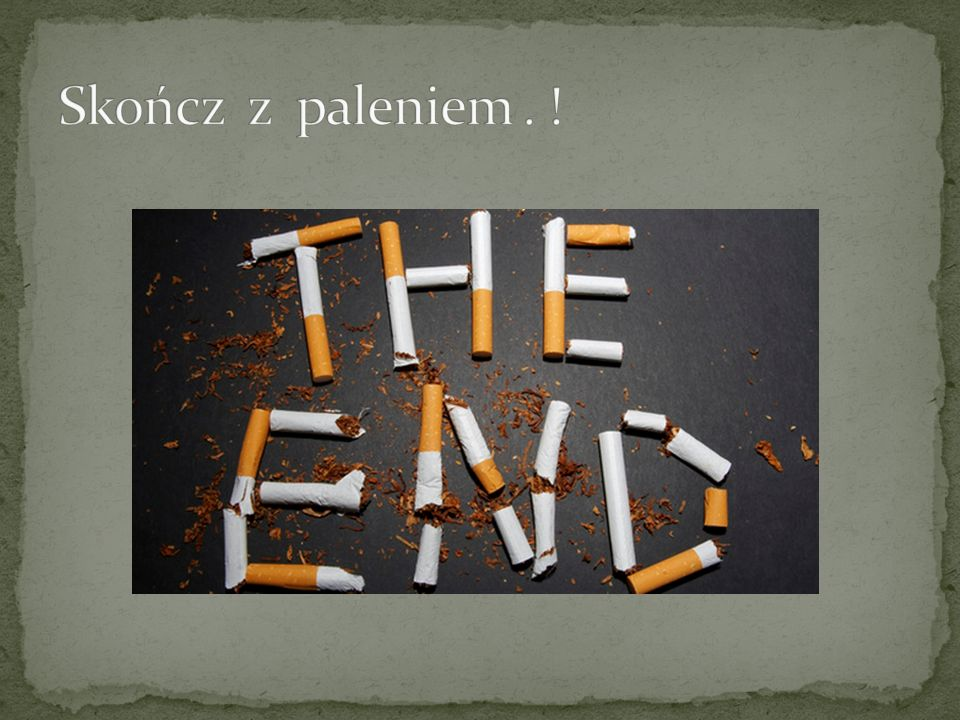 Skończ z paleniem . !