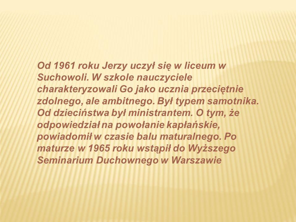 Od 1961 roku Jerzy uczył się w liceum w Suchowoli