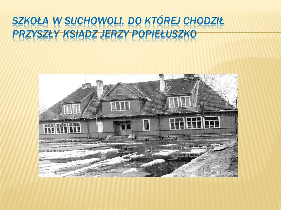 Szkoła w Suchowoli, do której chodził przyszły ksiądz Jerzy Popiełuszko