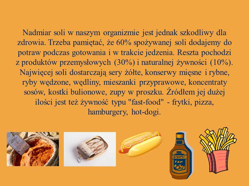 Nadmiar soli w naszym organizmie jest jednak szkodliwy dla zdrowia