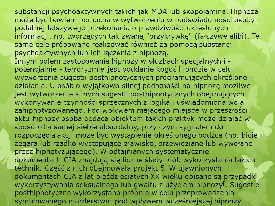 substancji psychoaktywnych takich jak MDA lub skopolamina