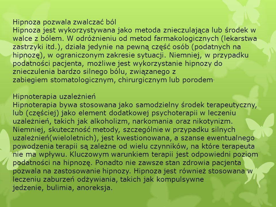 Hipnoza pozwala zwalczać ból.
