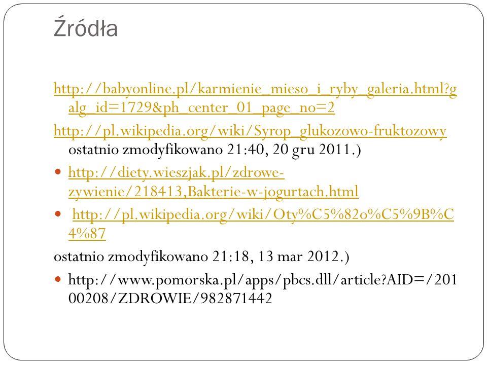 Źródła http://babyonline.pl/karmienie_mieso_i_ryby_galeria.html g alg_id=1729&ph_center_01_page_no=2.