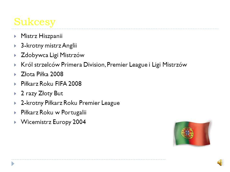 Sukcesy Mistrz Hiszpanii 3-krotny mistrz Anglii Zdobywca Ligi Mistrzów
