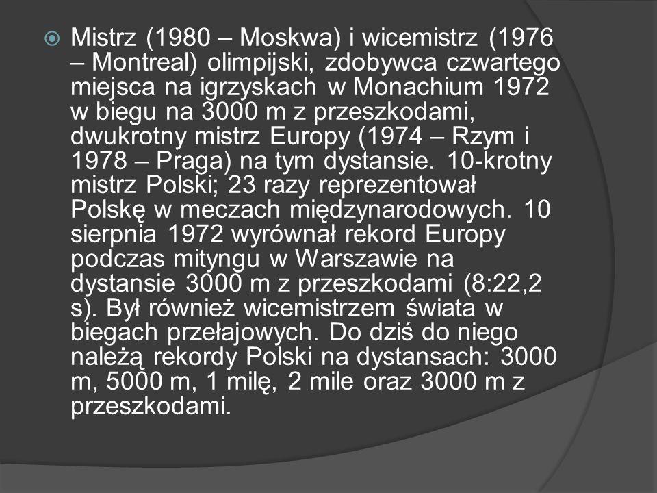 Mistrz (1980 – Moskwa) i wicemistrz (1976 – Montreal) olimpijski, zdobywca czwartego miejsca na igrzyskach w Monachium 1972 w biegu na 3000 m z przeszkodami, dwukrotny mistrz Europy (1974 – Rzym i 1978 – Praga) na tym dystansie.