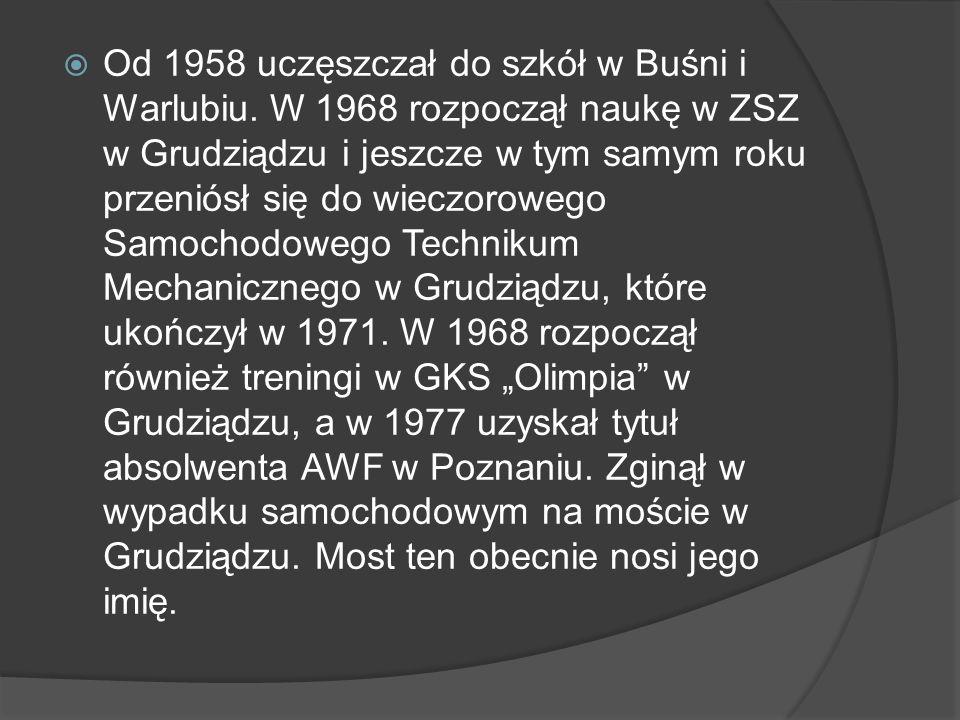 Od 1958 uczęszczał do szkół w Buśni i Warlubiu