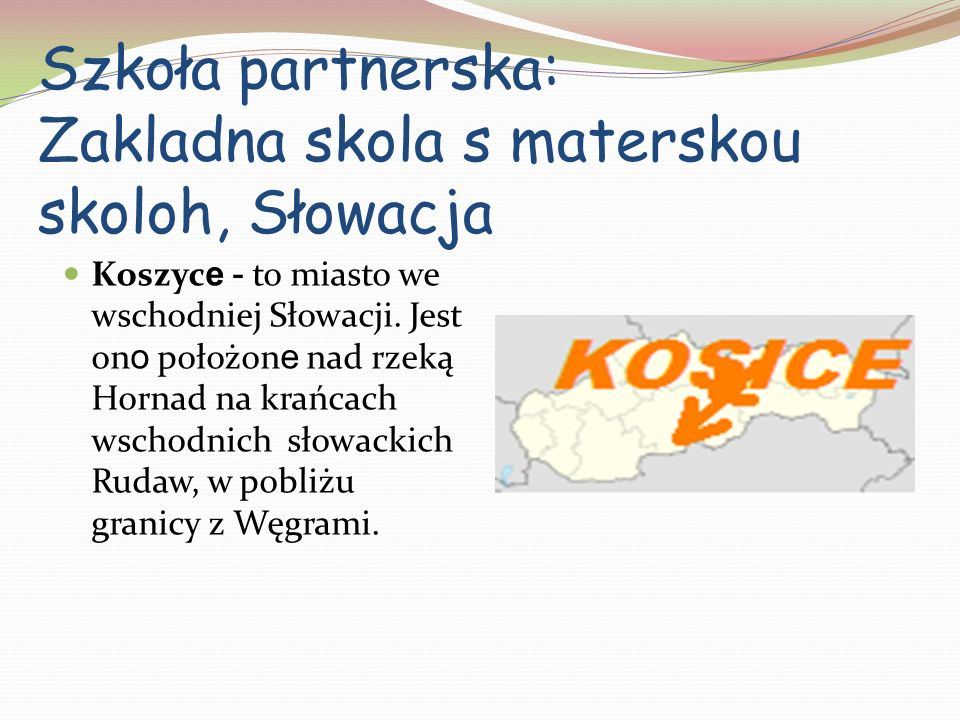Szkoła partnerska: Zakladna skola s materskou skoloh, Słowacja