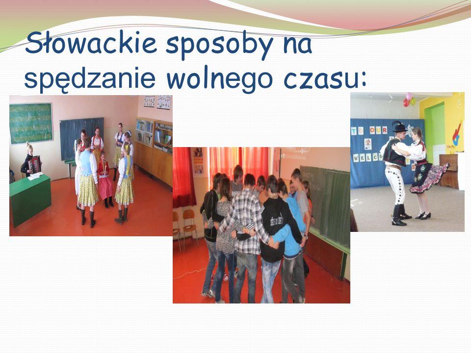 Słowackie sposoby na spędzanie wolnego czasu: