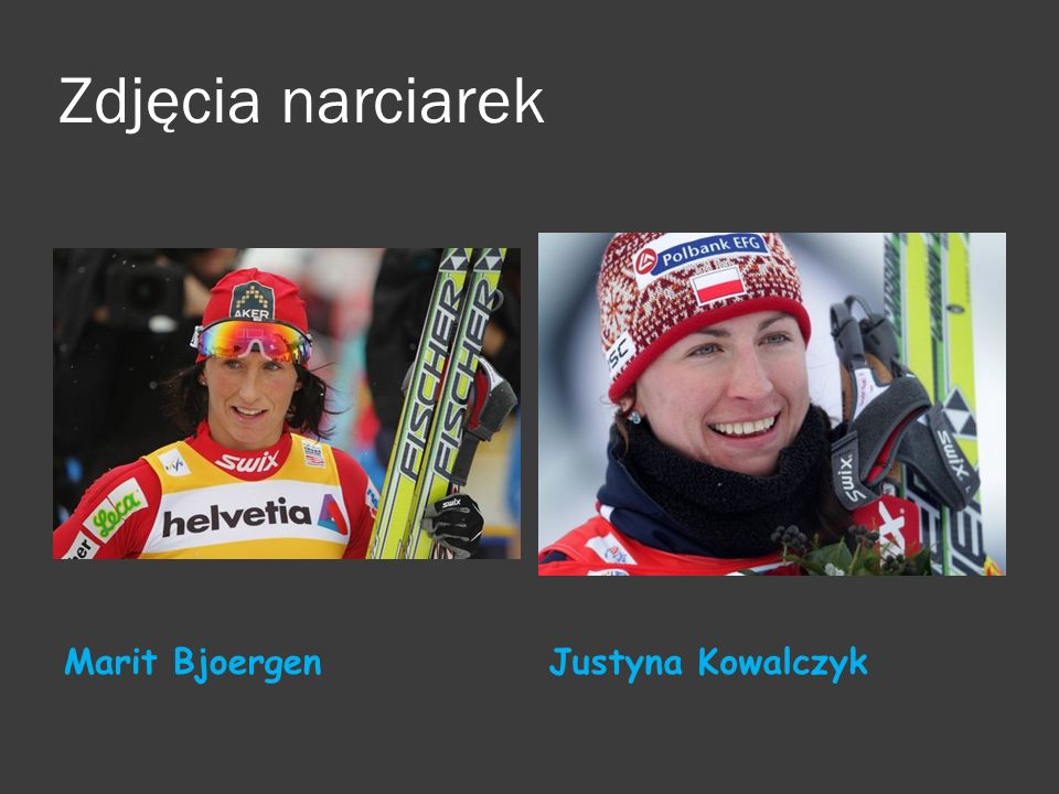 Zdjęcia narciarek Marit Bjoergen Justyna Kowalczyk