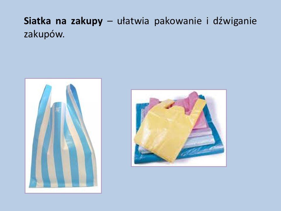 Siatka na zakupy – ułatwia pakowanie i dźwiganie zakupów.