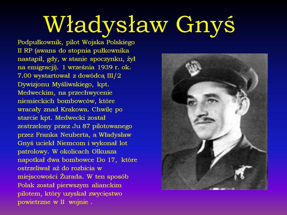 Władysław Gnyś Podpułkownik, pilot Wojska Polskiego
