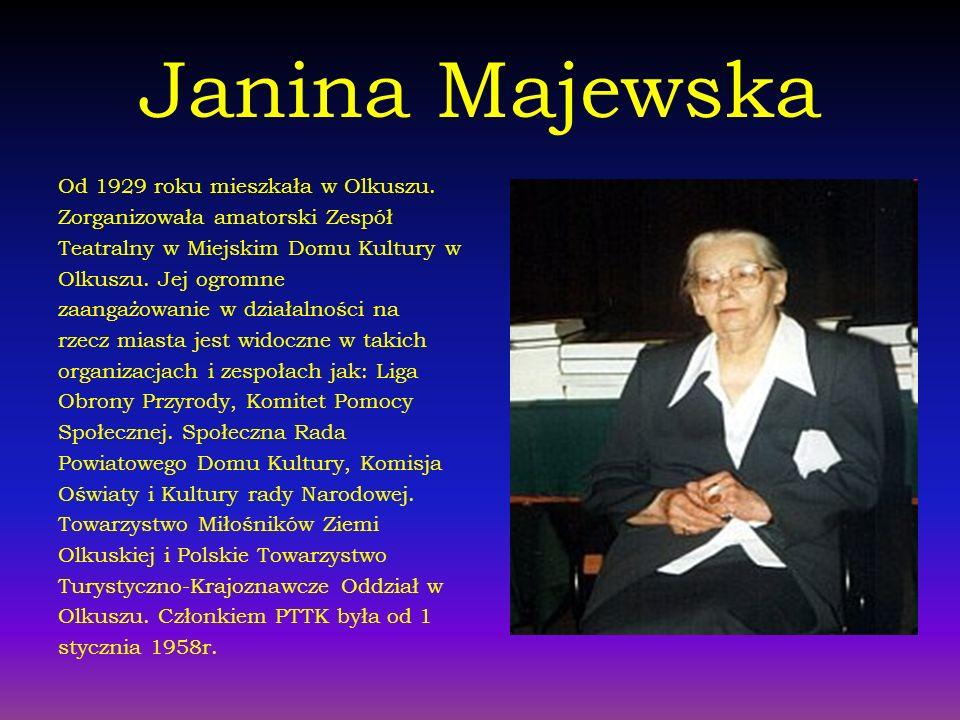 Janina Majewska Od 1929 roku mieszkała w Olkuszu.