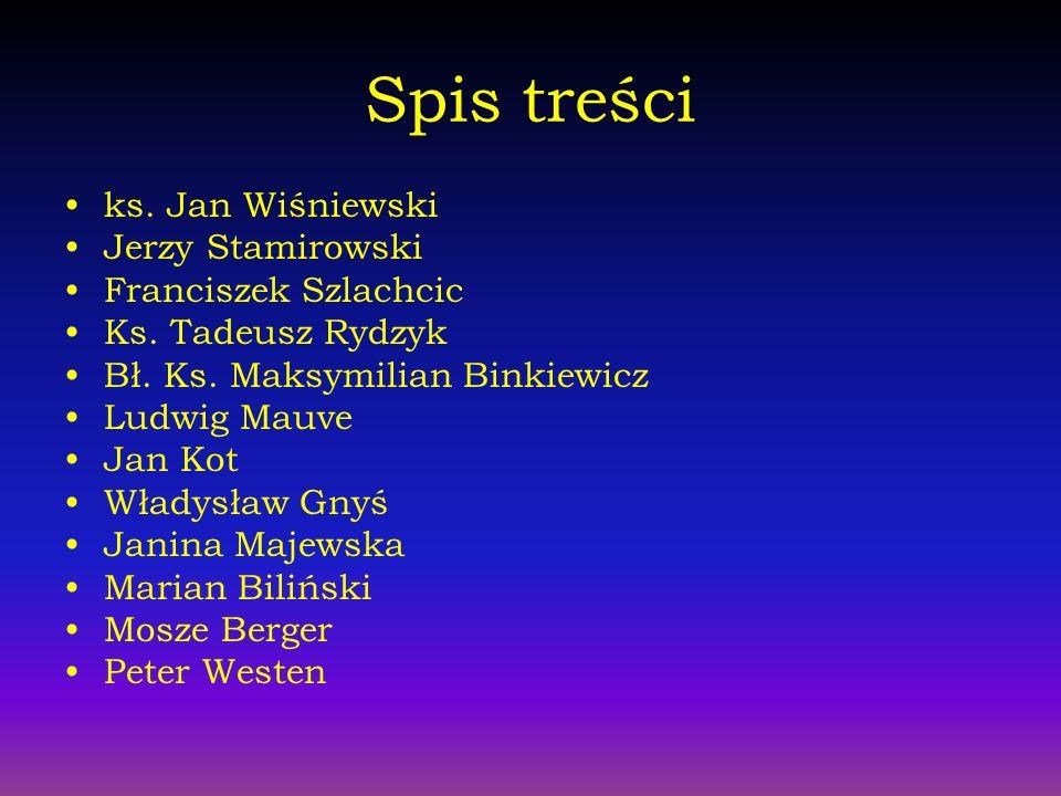 Spis treści ks. Jan Wiśniewski Jerzy Stamirowski Franciszek Szlachcic