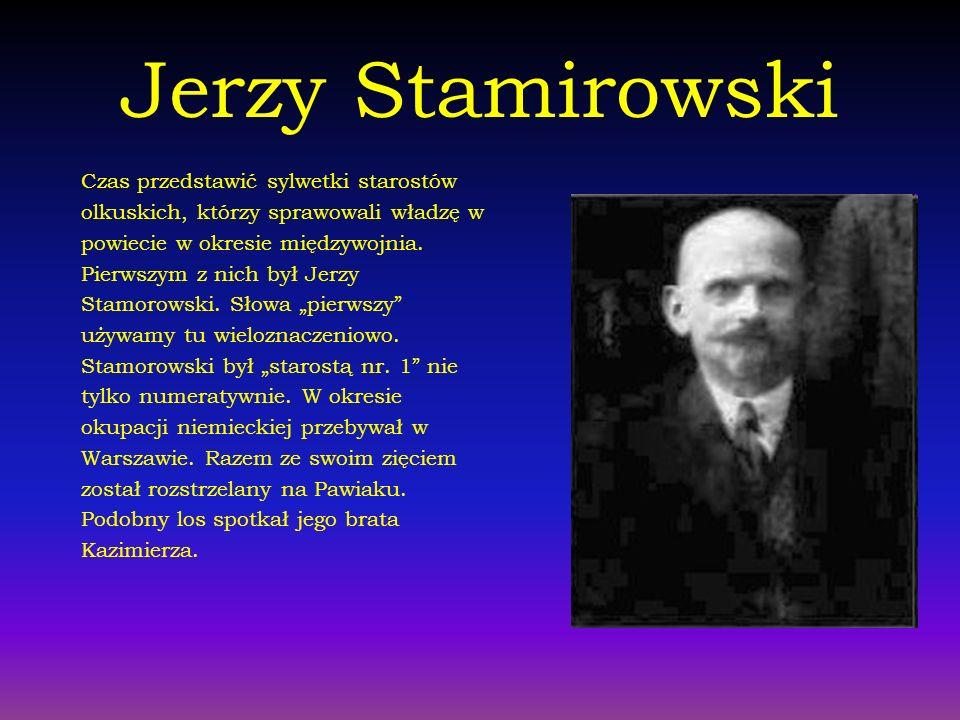 Jerzy Stamirowski Czas przedstawić sylwetki starostów