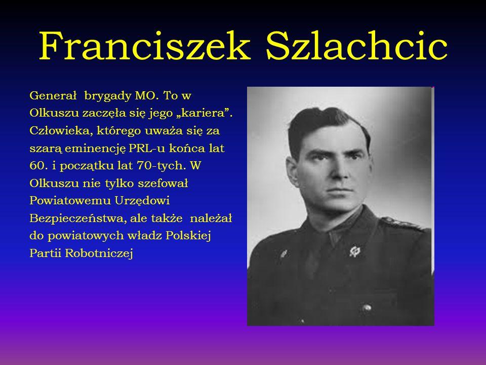 Franciszek Szlachcic Generał brygady MO. To w