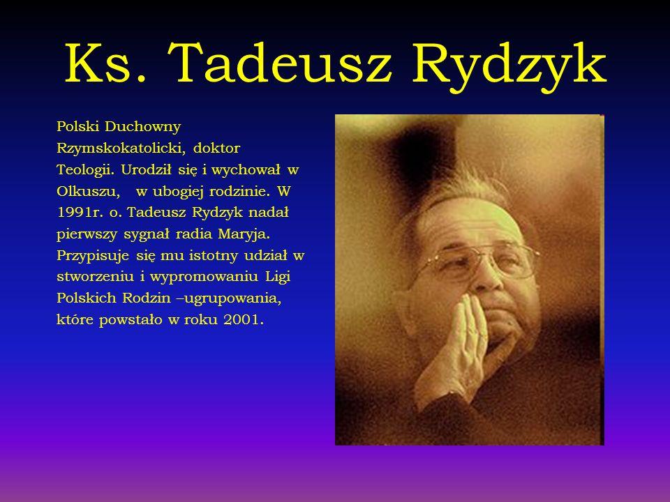 Ks. Tadeusz Rydzyk Polski Duchowny Rzymskokatolicki, doktor