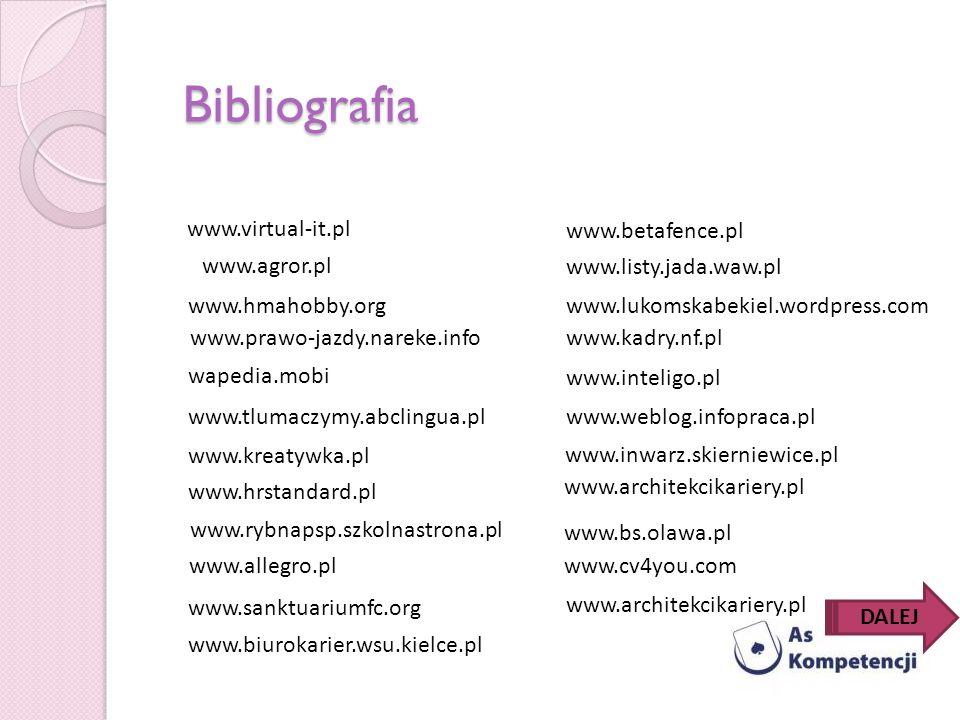 Bibliografia www.virtual-it.pl www.betafence.pl www.agror.pl