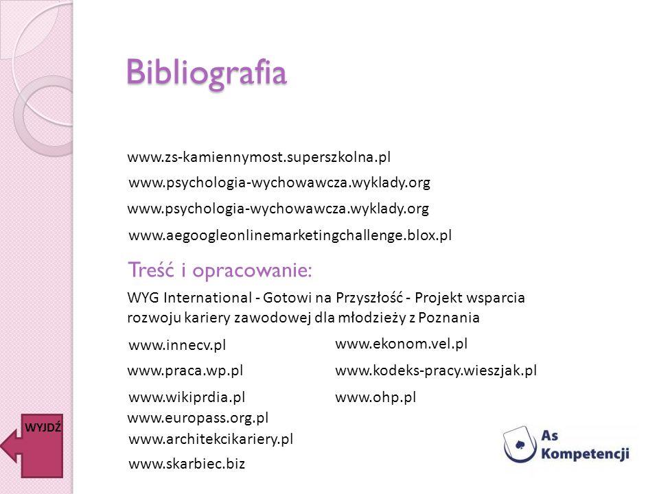 Bibliografia Treść i opracowanie: www.zs-kamiennymost.superszkolna.pl