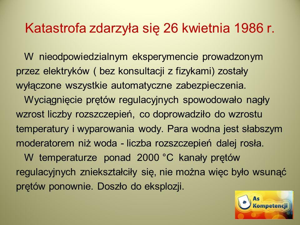 Katastrofa zdarzyła się 26 kwietnia 1986 r.