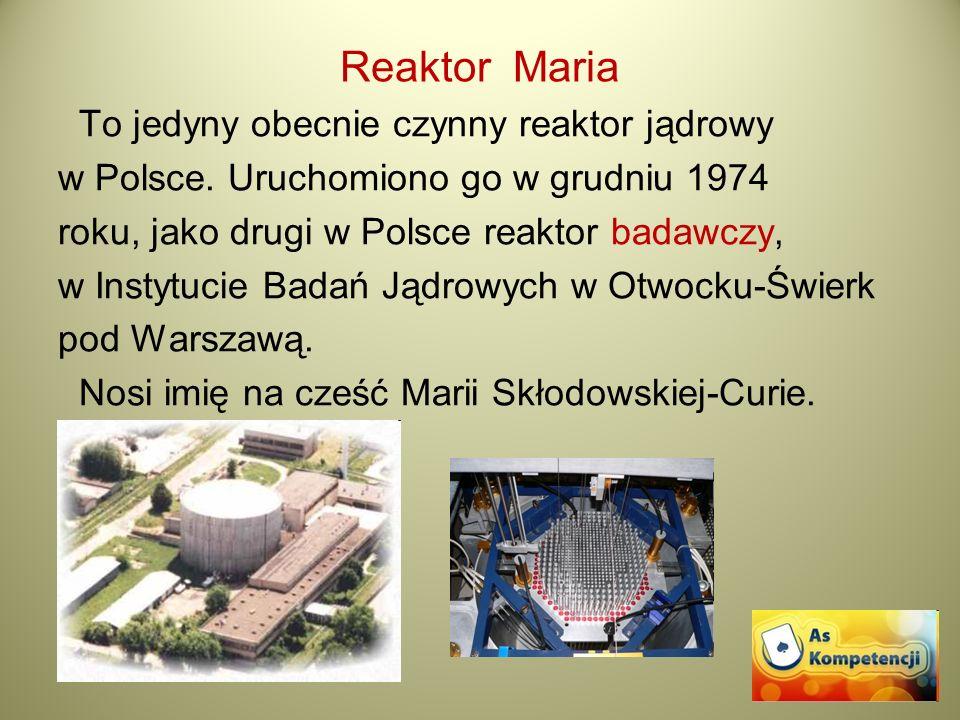 Reaktor Maria To jedyny obecnie czynny reaktor jądrowy