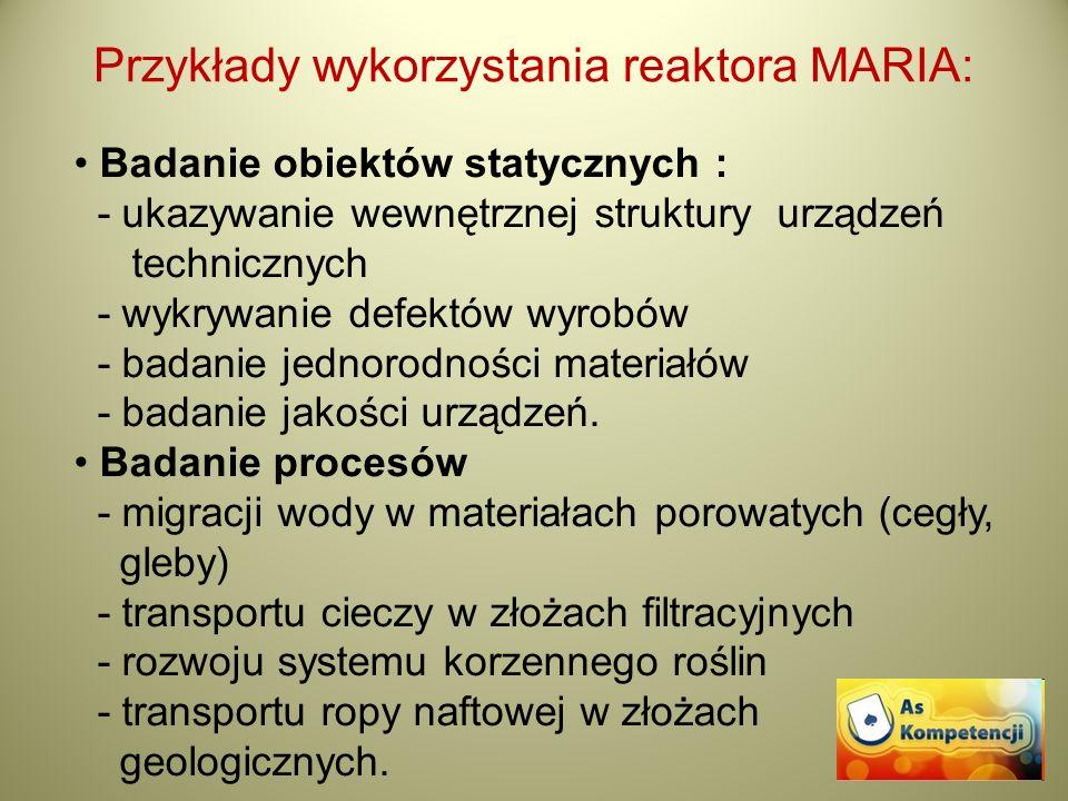 Przykłady wykorzystania reaktora MARIA: