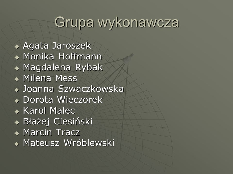 Grupa wykonawcza Agata Jaroszek Monika Hoffmann Magdalena Rybak