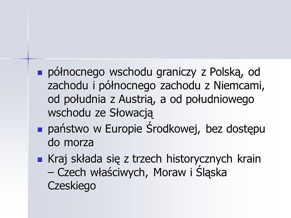 północnego wschodu graniczy z Polską, od zachodu i północnego zachodu z Niemcami, od południa z Austrią, a od południowego wschodu ze Słowacją