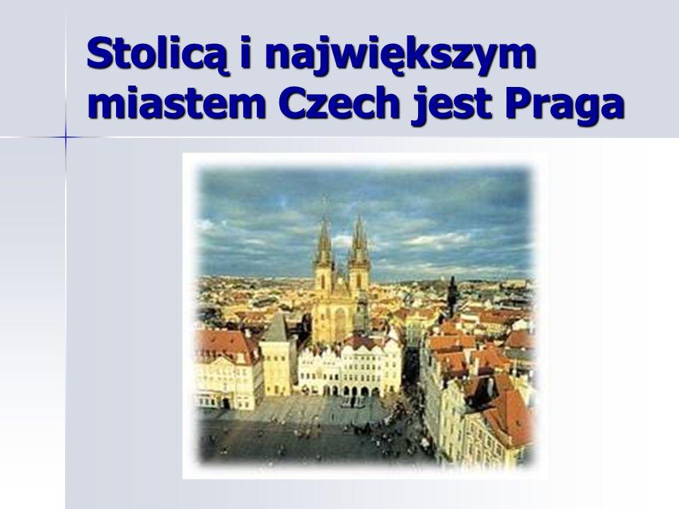 Stolicą i największym miastem Czech jest Praga