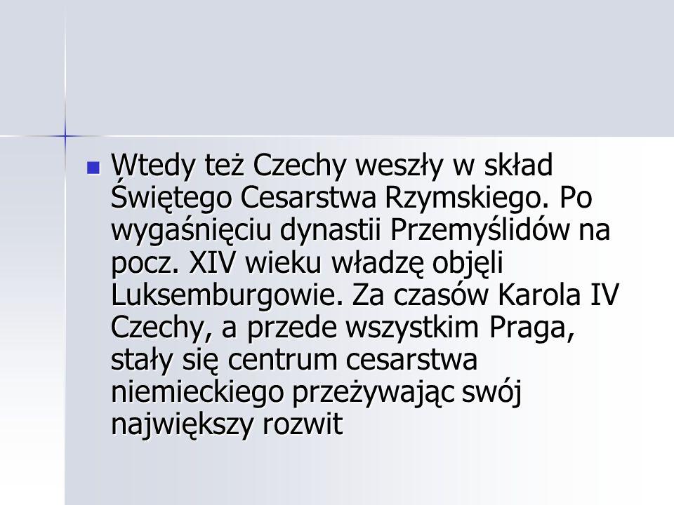 Wtedy też Czechy weszły w skład Świętego Cesarstwa Rzymskiego