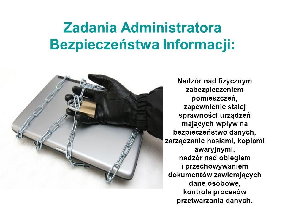 Zadania Administratora Bezpieczeństwa Informacji: