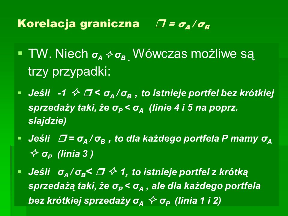 Korelacja graniczna  = σA / σB