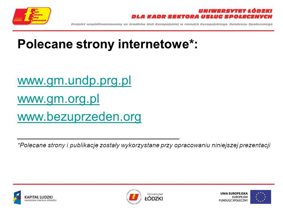 Polecane strony internetowe*: www.gm.undp.prg.pl www.gm.org.pl