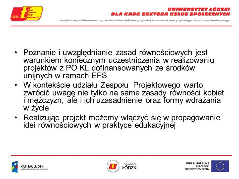 Poznanie i uwzględnianie zasad równościowych jest warunkiem koniecznym uczestniczenia w realizowaniu projektów z PO KL dofinansowanych ze środków unijnych w ramach EFS