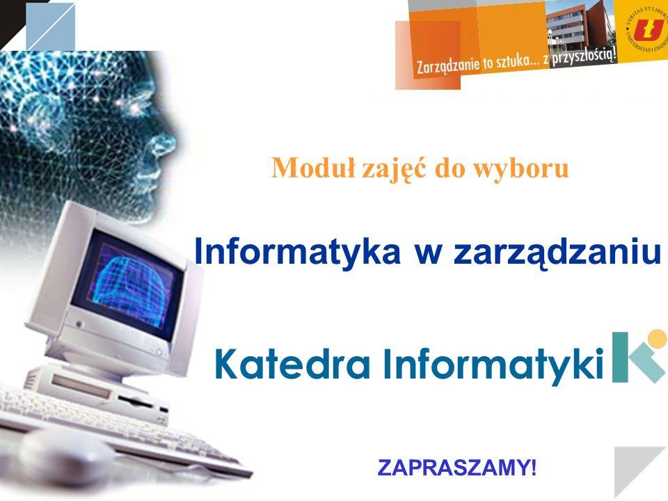 Katedra Informatyki Informatyka w zarządzaniu Moduł zajęć do wyboru