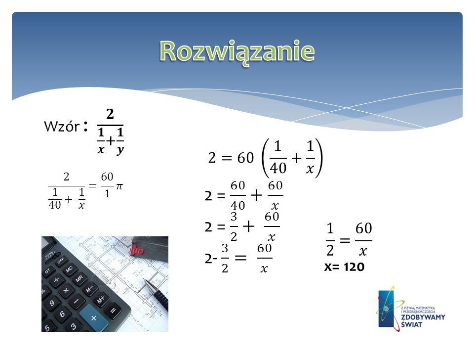 Rozwiązanie 2 = 60 40 + 60 𝑥 2 = 3 2 + 60 𝑥 2- 3 2 = 60 𝑥