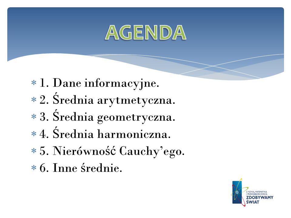 AGENDA 1. Dane informacyjne. 2. Średnia arytmetyczna.