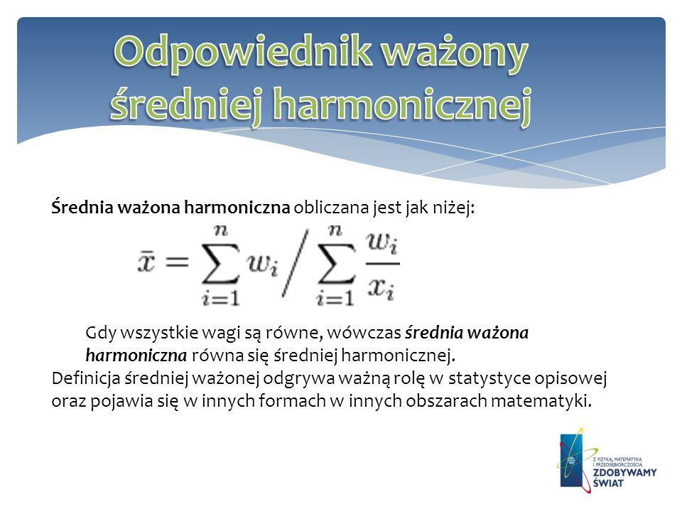 Odpowiednik ważony średniej harmonicznej
