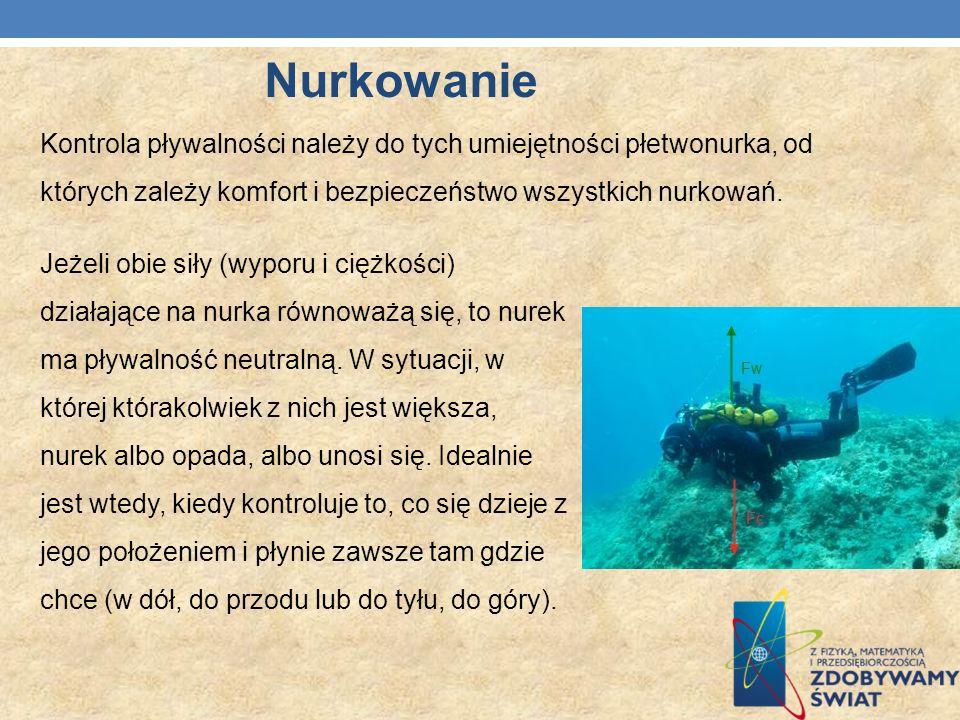 Nurkowanie Kontrola pływalności należy do tych umiejętności płetwonurka, od których zależy komfort i bezpieczeństwo wszystkich nurkowań.