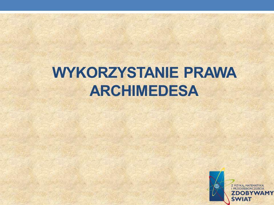 Wykorzystanie Prawa Archimedesa