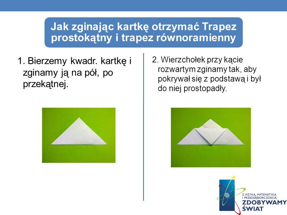Jak zginając kartkę otrzymać Trapez prostokątny i trapez równoramienny