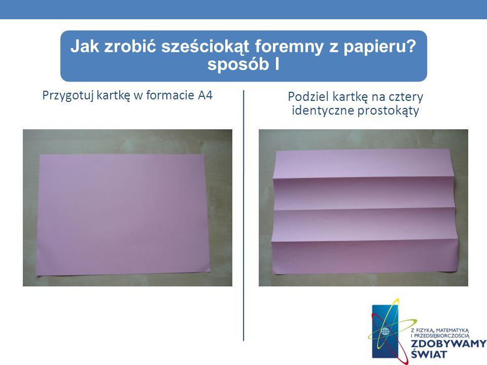 Jak zrobić sześciokąt foremny z papieru sposób I