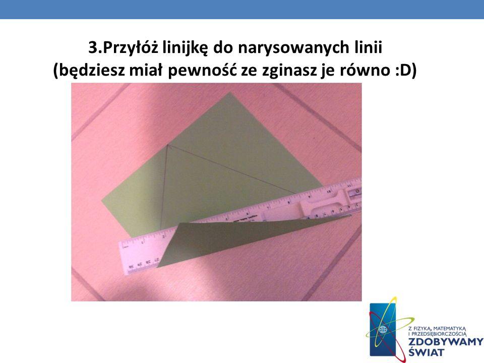3.Przyłóż linijkę do narysowanych linii