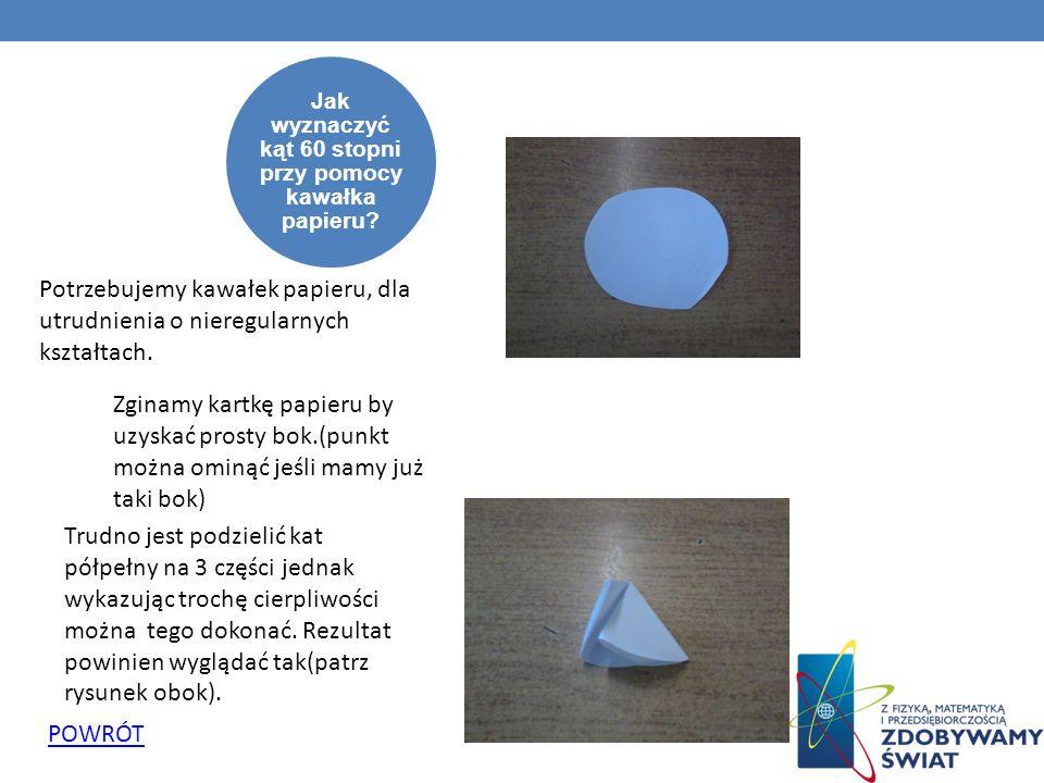 Jak wyznaczyć kąt 60 stopni przy pomocy kawałka papieru