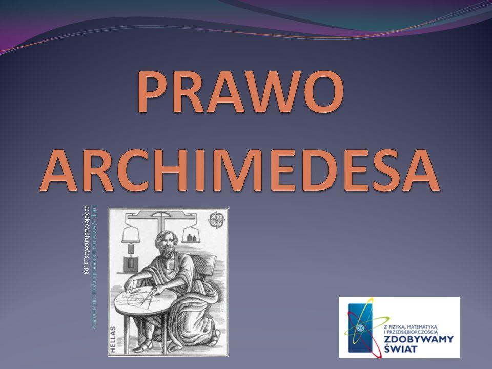 PRAWO ARCHIMEDESA http://www.mathsisgoodforyou.com/images/